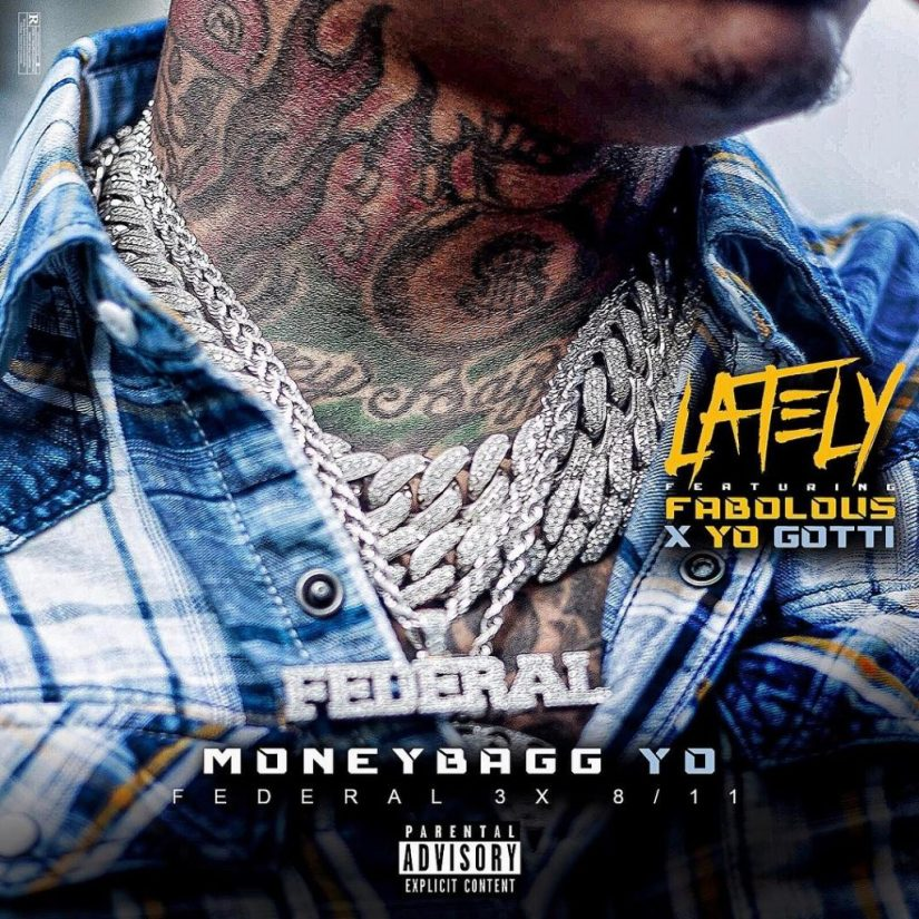 "NEW MUSIC: MONEYBAGG YO FT. FABOLOUS & YO GOTTI ""LATELY"""